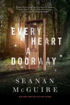 """A forest with a door in front of it, not attached to any building. The words read, """"Every Heart a Doorway, Seanan McGuire, New York Times bestselling author."""""""