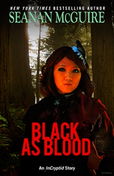 """A woman stands in a forest. The text reads """"New York Times Bestselling Author Seanan McGuire, Black as Blood, An InCryptid Story."""""""