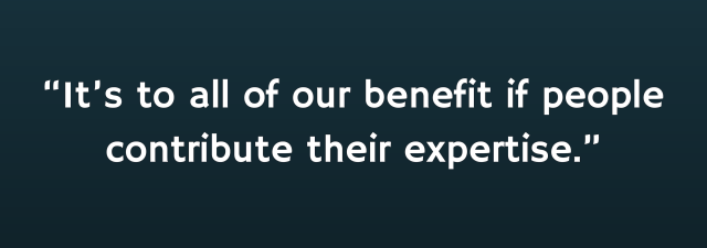 "Words read """"It's to all of our benefit if people contribute their expertise."""