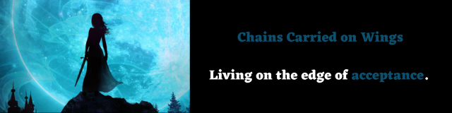 """The shadowy figure of a girl stands against a backdrop of the moon. The text reads """"Chains Carried on Wings, Living on the edge of acceptance."""""""