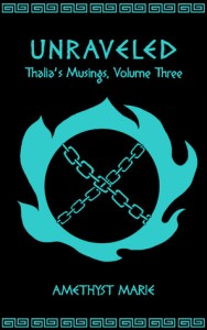 """An image of chains and a round shape. The text reads """"Unraveled, Thalia's Musings, Volume Three, Amethyst Marie""""."""