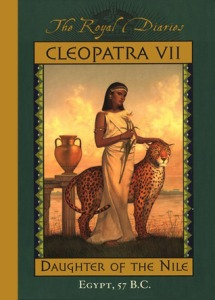 "A girl pets a cheetah in front of a river. The text reads ""The Royal Diaries, Cleopatra VII, Daughter of the Nile, Egypt, 57 B.C."""